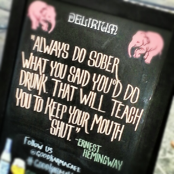 Always do sober what you said you'd do drunk - Hemingway